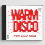 Lee Foss, Anabel Englund – Warm Disco – Extended Mix