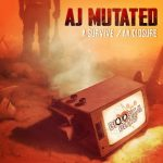 AJ Mutated – SURVIVE / CLOSURE