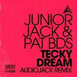 Junior Jack, Pat BDS – Tecky Dream (Audiojack Remix) – Extended Mix