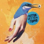 Better Lost Than Stupid – Wild  Slide