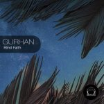 Gurhan – Blind Faith