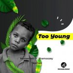 Monserratt & Shamoozey – Too Young