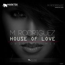 M. Rodriguez – House Of Love