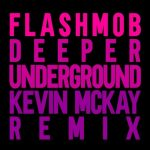 Flashmob – Deeper Underground (Kevin McKay Extended Remix)