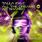 Talla 2XLC – All The Dreams We Shared