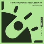 DJ Dan, Mike Balance, Fleetwood Smack – Party Starter