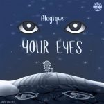 Alogique – Your Eyes