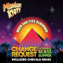 Change Request – Keep the Fire Burning feat. Glass Slipper