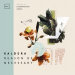 Kaldera – Reason of Necessary