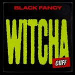 Black Fancy – Witcha