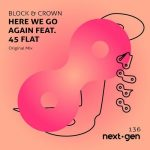 Block & Crown – Here We Go Again Feat. 45 Flat