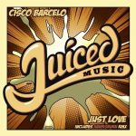 Cisco Barcelo – Just Love