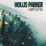 Hollis Parker – Can't Let Go