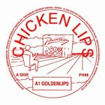 Chicken Lips – Goldenlips