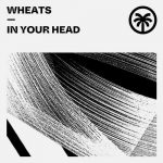 Wheats – In Your Head