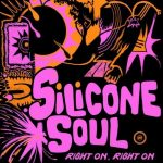 Silicone Soul – Right On, Right On
