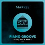 Makree – Piano Groove (Sebb Junior Extended Remix).