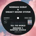 Norman Doray, Sneaky Sound System – Tell The World – Mousse T. Nineties Shizzle