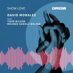 David Morales – Show Love (feat. Tiger Wilson & Melonie Daniels Walker)