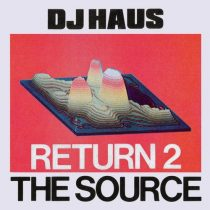 DJ Haus – Return 2 The Source