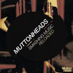 Muttonheads – Smashing Music