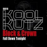 Block & Crown – Fall Down Tonight
