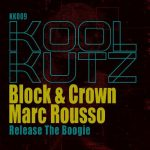 Block & Crown – Release the Boogie