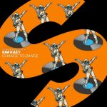 Kim Kaey – Chance To Dance
