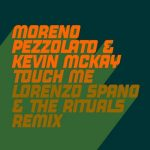Kevin McKay – Touch Me – Lorenzo Spano & The Rituals Extended Mix