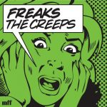 Freaks – The Creeps (You're Giving Me)