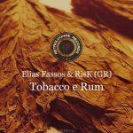 Elias Fassos & RisK (GR) – Tobacco E Rum