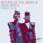 Return Of The Jaded – Nobody Else
