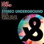 Stereo Underground – ZOOZ / SPACE FIELDS / TURBULENCIA