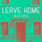 Alex Spite – Leave Home