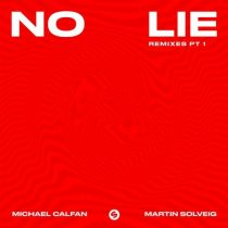 Martin Solveig, Michael Calfan – No Lie (Remixes, Pt. 1)