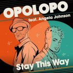Angela Johnson, Opolopo – Stay This Way