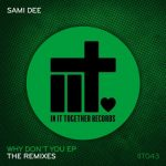Sami Dee – Why Don't You – Remixes