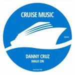 Danny Cruz – Walk On