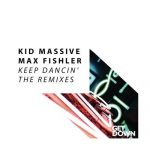 Kid Massive, Max Fishler – Keep Dancin' (The Remixes)