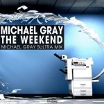 Michael Gray – The Weekend – Sultra Mix