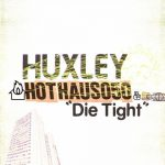 Huxley – Die Tight