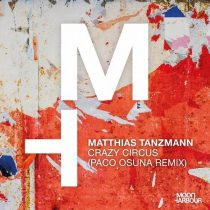 Matthias Tanzmann – Crazy Circus (Paco Osuna Remix)