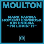 Mark Farina, Homero Espinosa & Kid Enigma – I'm Lovin' It