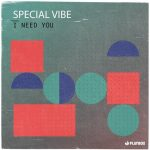 Special Vibe – I Need You