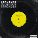 Kaz James – Stronger