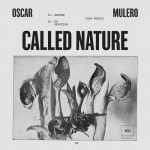 Oscar Mulero – Called Nature