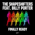 The Shapeshifters, Billy Porter – Finally Ready – Extended Mix