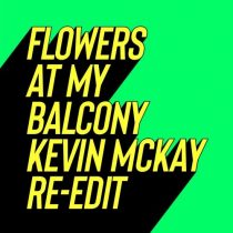 Paul Rudder, Cohen – Flowers At My Balcony – Kevin McKay Re-Edits