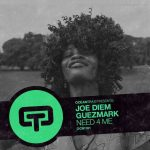 Joe Diem, Guezmark – Need 4 Me