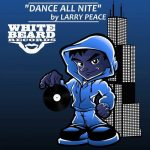 Larry Peace – Dance All Nite